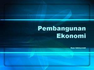 Pembangunan Ekonomi Raya Sulistyowati Perbedaan Pertumbuhan Ekonomi dan