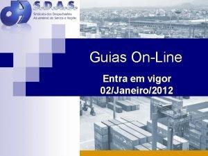 Guias OnLine Entra em vigor 02Janeiro2012 Retirar sua
