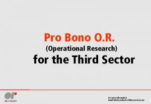 Pro Bono O R Operational Research for the