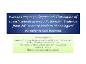 Human Language Segmental distribution of speech sounds in