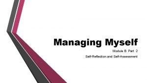 Managing Myself Module B Part 2 SelfReflection and
