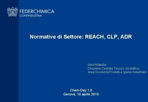 Normative di Settore REACH CLP ADR Ilaria Malerba