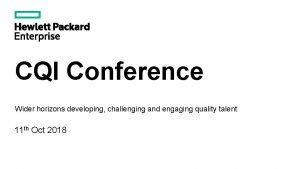CQI Conference Wider horizons developing challenging and engaging
