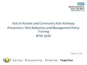 Falls In Patient and Community Falls Pathway Prevention