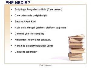 PHP NEDR Scripting Progralama dilidir Cye benzer C