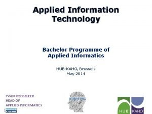 Applied Information Technology Bachelor Programme of Applied Informatics