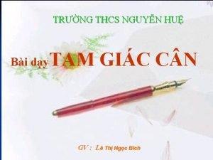 TRNG THCS NGUYN HU Bi dy TAM GIC