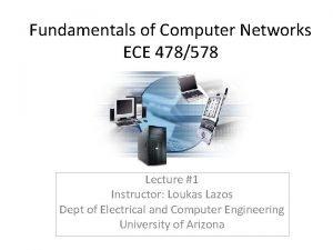 Fundamentals of Computer Networks ECE 478578 Lecture 1