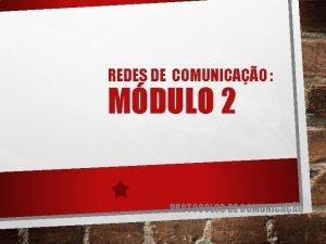 REDES DE COMUNICAO MDULO 2 PROTOCOLOS DE COMUNICAO