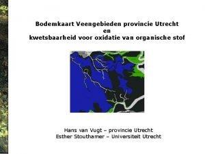 Bodemkaart Veengebieden provincie Utrecht en kwetsbaarheid voor oxidatie