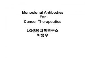 Monoclonal Antibodies For Cancer Therapeutics LG CDR Variable