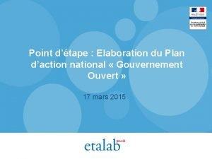 Point dtape Elaboration du Plan daction national Gouvernement