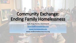 Community Exchange Ending Family Homelessness Kelly King Horne