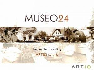 Ing Michal Unzeitig ARTIO s r o Obsah