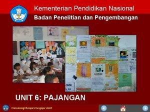 Kementerian Pendidikan Nasional Badan Penelitian dan Pengembangan UNIT
