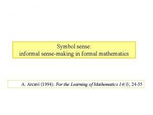 Symbol sense informal sensemaking in formal mathematics A