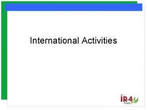 International Activities 2014 Farm Bill International Harmonization of