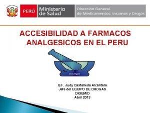 ACCESIBILIDAD A FARMACOS ANALGESICOS EN EL PERU DIGEMID