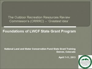 The Outdoor Recreation Resources Review Commissions ORRRC Greatest