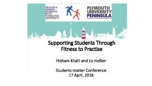 Supporting Students Through Fitness to Practise Hisham Khalil