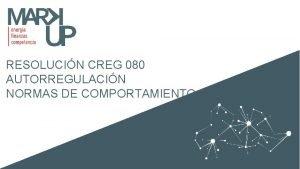 RESOLUCIN CREG 080 AUTORREGULACIN NORMAS DE COMPORTAMIENTO EN
