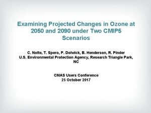Examining Projected Changes in Ozone at 2050 and