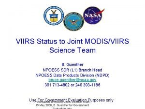 VIIRS Status to Joint MODISVIIRS Science Team B