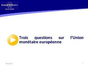 Trois questions sur montaire europenne 14032014 lUnion 1