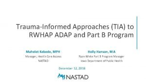 TraumaInformed Approaches TIA to RWHAP ADAP and Part