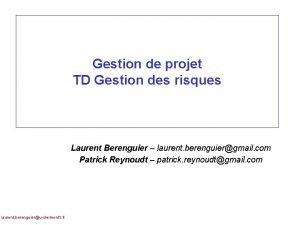 Gestion de projet TD Gestion des risques Laurent