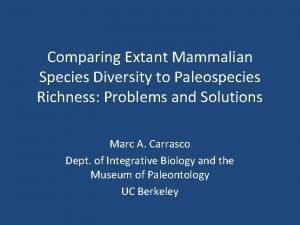 Comparing Extant Mammalian Species Diversity to Paleospecies Richness