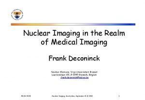Nuclear Imaging in the Realm of Medical Imaging