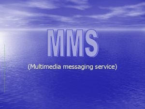 Multimedia messaging service ta je MMS MMS omoguava