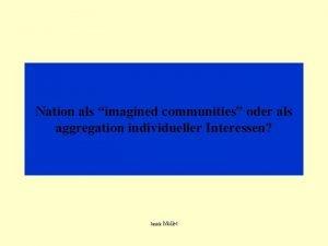 Nation als imagined communities oder als aggregation individueller