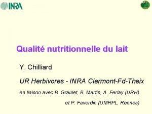 Qualit nutritionnelle du lait Y Chilliard UR Herbivores