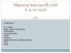 Ppravn kurz na P z KN 6 4