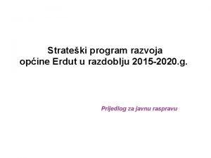 Strateki program razvoja opine Erdut u razdoblju 2015
