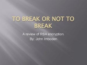TO BREAK OR NOT TO BREAK A review