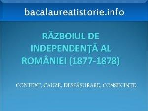 bacalaureatistorie info RZBOIUL DE INDEPENDEN AL ROM NIEI