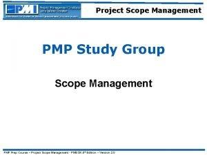 Project Scope Management PMP Study Group Scope Management