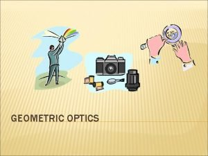GEOMETRIC OPTICS SPHERICAL MIRRORS Mirrors that are formed