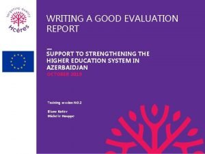 WRITING A GOOD EVALUATION REPORT SUPPORT TO STRENGTHENING