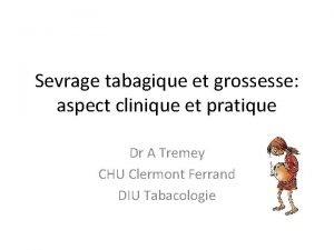 Sevrage tabagique et grossesse aspect clinique et pratique