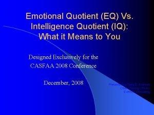 Emotional Quotient EQ Vs Intelligence Quotient IQ What