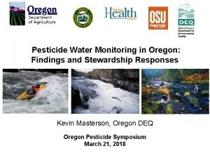 Pesticide Water Monitoring in Oregon Findings and Stewardship