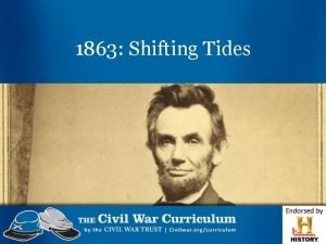 1863 Shifting Tides Shifting Tides Shifting Tides Confederate
