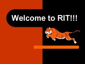 Welcome to RIT RIT Mechanical Engineering Freshman Orientation