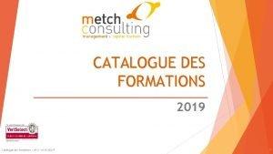 CATALOGUE DES FORMATIONS 2019 Catalogue des formations V