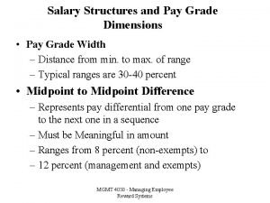 Salary Structures and Pay Grade Dimensions Pay Grade