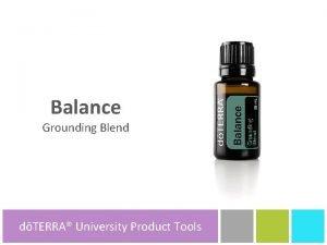 Balance Grounding Blend dTERRA University dTERRA Product Tools